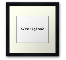 End Religion IT geek HTML Framed Print