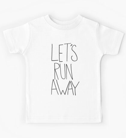 Let's Run Away VIII Kids Tee