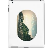 What a Great Adventure iPad Case/Skin