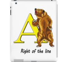 Right of the line iPad Case/Skin