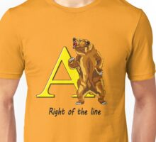 Right of the line Unisex T-Shirt