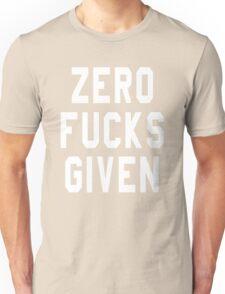 ZERO FUCKS GIVEN Unisex T-Shirt