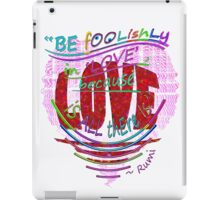 Be FooLiShLy In LOvE... iPad Case/Skin