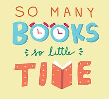 So many books, so little time! by Mithila Ananth