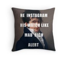 HE INSTAGRAM HIS WATCH LIKE MAD RICH ALERT Throw Pillow