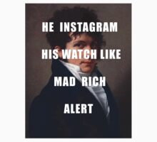 HE INSTAGRAM HIS WATCH LIKE MAD RICH ALERT Kids Clothes