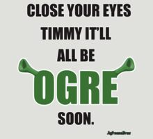 JafreeseBros- It'll All Be Ogre Soon. by poppedculture