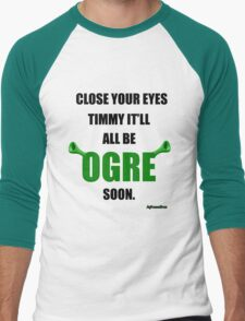 JafreeseBros- It'll All Be Ogre Soon. T-Shirt