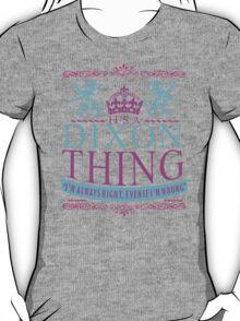 It's a DIXON Thing T-Shirt