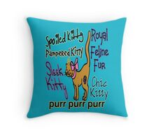 Spoiled Kitty Throw Pillow