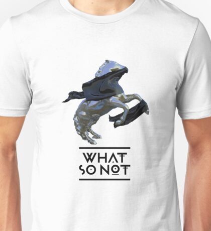 what so not horse Unisex T-Shirt