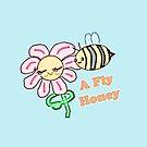 A Real Fly Honey by KawaiiNMore
