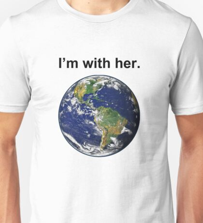 I'm With Mother Earth Unisex T-Shirt