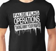 False Flag Operations - Taking Away Your Rights Unisex T-Shirt