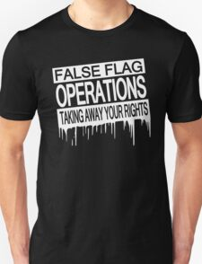 False Flag Operations - Taking Away Your Rights T-Shirt