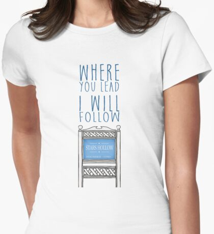 Where You Lead Womens Fitted T-Shirt
