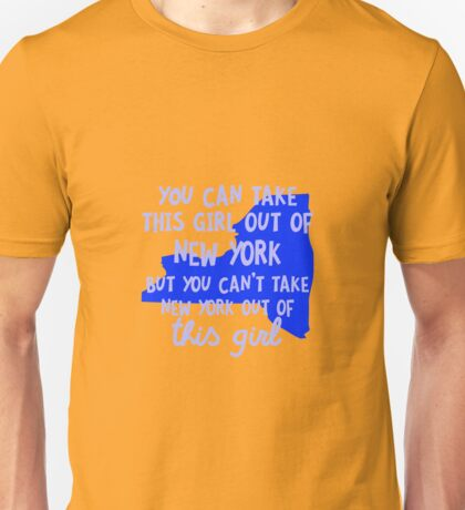 You Can Take This Girl Out Of New York Unisex T-Shirt