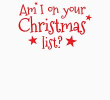 Am I on your Christmas list? Womens Fitted T-Shirt