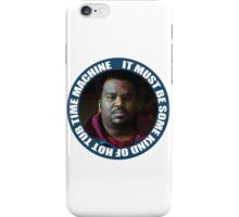 It Must Be Some Kind Of Hot Tub Time Machine  iPhone Case/Skin