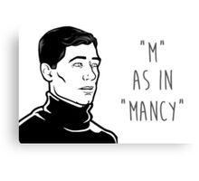 Archer - M AS IN MANCY Canvas Print