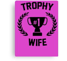 TROPHY NUMBER 1 WIFE Canvas Print