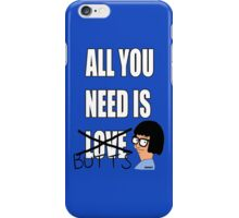 All you need is butts iPhone Case/Skin