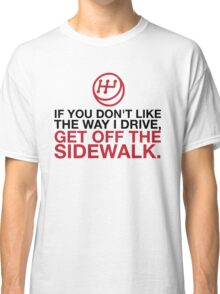 Get Off the Sidewalk! (2015) Classic T-Shirt