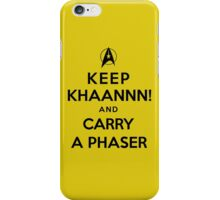 Keep KHAAANN! and Carry A Phaser iPhone Case/Skin