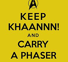 Keep KHAAANN! and Carry A Phaser by zenjamin