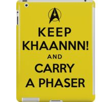 Keep KHAAANN! and Carry A Phaser iPad Case/Skin