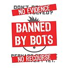 Banned By Bots by MStyborski