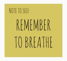 NOTE TO SELF: REMEMBER TO BREATHE by Rob Price