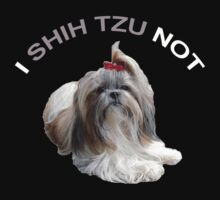 I Shih Tzu Not by rardesign