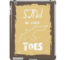 Beach poster sand in our toes iPad Case/Skin