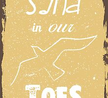 Beach poster sand in our toes by vinainna