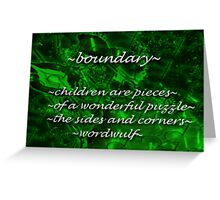 ~boundary~ (snippet) Greeting Card