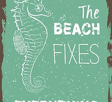 Summer quote poster the beach fixes everything by vinainna