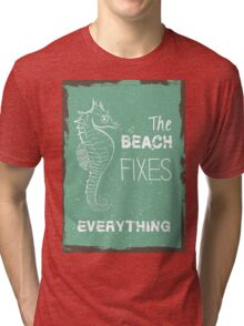 Summer quote poster the beach fixes everything Tri-blend T-Shirt