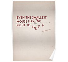 Even the Smallest Mouse Has the Right to Anger Poster