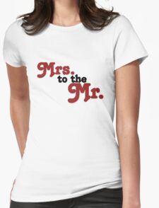 Mrs to the mr T-Shirt