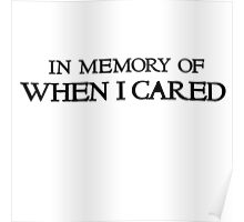 In memory of when I cared Poster