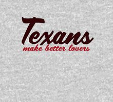 Texans make better lovers Womens Fitted T-Shirt
