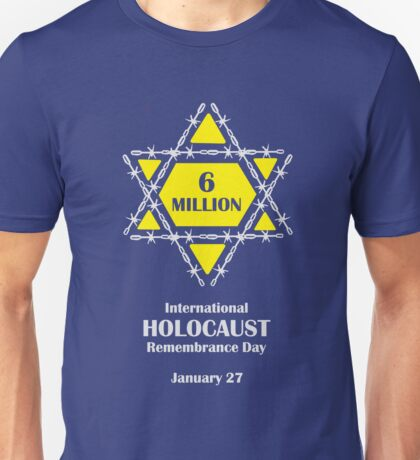 International Holocaust Remembrance Day Unisex T-Shirt