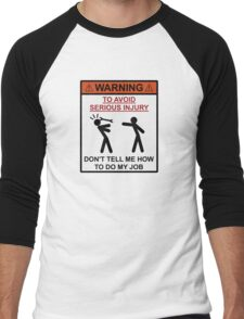 Warning - Don't Tell Me How To Do My Job Men's Baseball ¾ T-Shirt