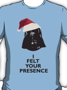 "Darth Vader ""I Felt Your Presence"" Christmas Design T-Shirt"