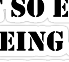 Hey, It's Not So Easy Being A Warrior - Black Text Sticker