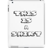 This is a Shirt iPad Case/Skin