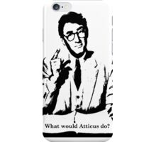 What would Atticus do? iPhone Case/Skin