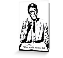 What would Atticus do? Greeting Card