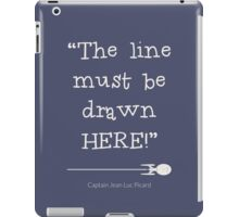 The line must be drawn here iPad Case/Skin